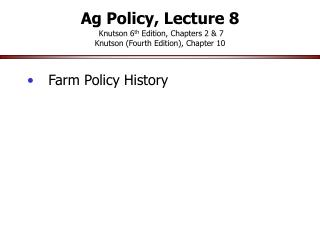 Ag Policy, Lecture 8  Knutson 6th Edition, Chapters 2  7 Knutson Fourth Edition, Chapter 10