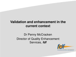 Validation and enhancement in the current context
