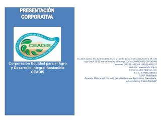 Corporación Equidad para el Agro y Desarrollo Integral Sostenible CEADIS