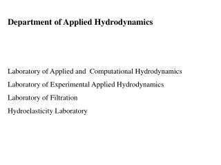 Department of Applied Hydrodynamics Laboratory of Applied and  Computational Hydrodynamics