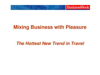 New Travel Trend - Business Trips Often Mean Vacation Trips