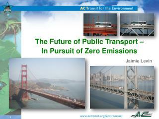 The Future of Public Transport –  In Pursuit of Zero Emissions Jaimie Levin