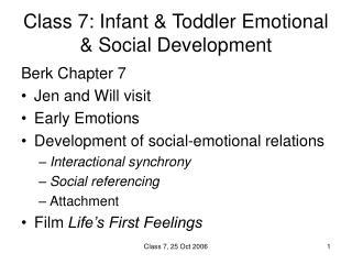Class 7: Infant  Toddler Emotional  Social Development