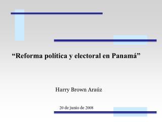 """""""Reforma política y electoral en Panamá"""""""