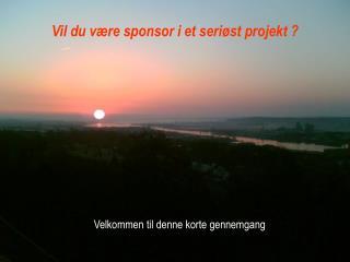 Vil du være sponsor i et seriøst projekt ?