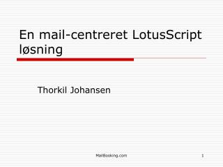En mail-centreret LotusScript løsning