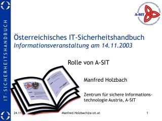 �sterreichisches IT-Sicherheitshandbuch Informationsveranstaltung am 14.11.2003