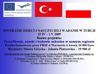 SPOTKANIE DZIECI I NAUCZYCIELI W ADANIE W TURCJI 25 IV � 1 V 2009