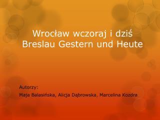 Wrocław wczoraj i dziś Breslau Gestern und Heute