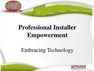 Professional Installer Empowerment Embracing Technology
