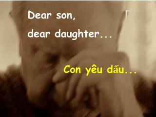 Dear son,  dear daughter...