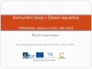 Komunitní školy v České republice Příležitosti, výzvy a o tom, kde začít