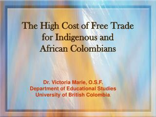 The High Cost of Free Trade for Indigenous and  African Colombians