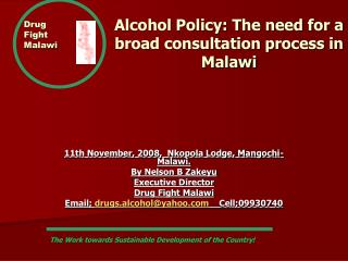 Drug Fight Malawi Alcohol Policy: The need for a broad consultation process in Malawi