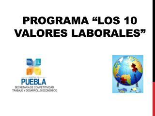 """Programa  """"los 10  Valores Laborales """""""