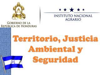 Territorio ,  Justicia Ambiental  y  Seguridad