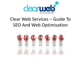 Clear Web Services – Guide To SEO And Web Optimisation