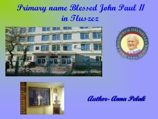 Primary name Blessed John Paul  II in Tluszcz