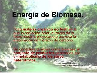 Energ�a de Biomasa .