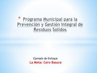 Programa Municipal para la Prevención y Gestión Integral de Residuos Sólidos