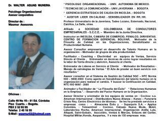 * PSICOLOGO  ORGANIZACIONAL   - UNIV.  AUTONOMA DE MEXICO.