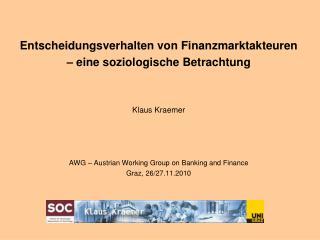 Entscheidungsverhalten von Finanzmarktakteuren  – eine soziologische Betrachtung Klaus Kraemer