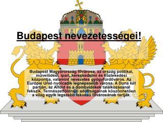 Budapest nevezetességei!