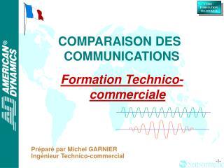 COMPARAISON DES COMMUNICATIONS