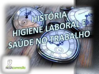 História higiene laboral e saúde no trabalho