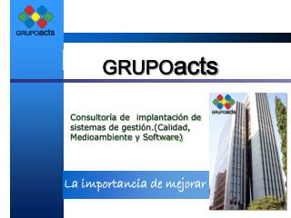 GRUPO acts