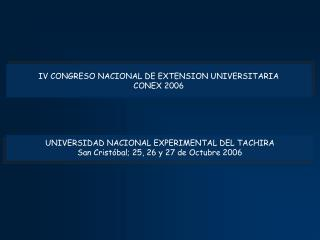 IV CONGRESO NACIONAL DE EXTENSION UNIVERSITARIA CONEX 2006