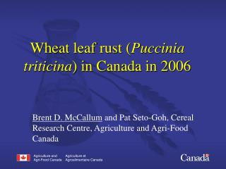 Wheat leaf rust ( Puccinia triticina ) in Canada in 2006