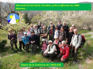Mercredi 24 Avril 2013, 25 Cabris  prêts à affronter les 1000 Marches…