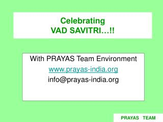 Celebrating  VAD SAVITRI…!!