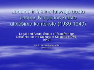 Juridinė ir faktinė laisvojo uosto padėtis Klaipėdos krašto atplėšimo kontekste (1939-1940)