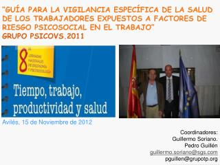 Avilés , 15 de Noviembre de 2012 Coordinadores: Guillermo Soriano.  Pedro  Guillén
