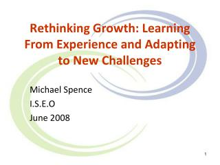 Rethinking Growth: Learning From Experience and Adapting to New Challenges