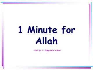 1 Minute for Allah PPW by: S. Zulqarnain Askari