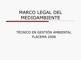 MARCO LEGAL DEL MEDIOAMBIENTE