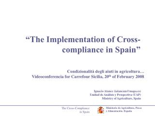 """The Implementation of Cross-compliance in Spain"""