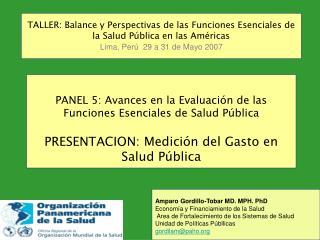 Amparo Gordillo-Tobar MD. MPH. PhD Economía y Financiamiento de la Salud