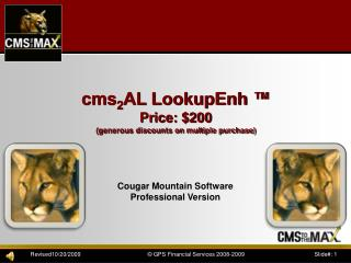 cms 2 AL LookupEnh � Price: $200 (generous discounts on multiple purchase)
