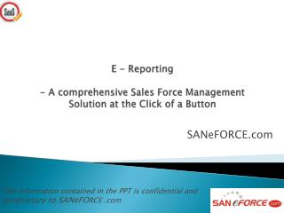 E - Reporting - A comprehensive Sales Force Management Solution at the Click of a Button