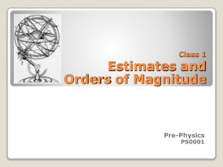 Class 1 Estimates  and  Orders  of Magnitude
