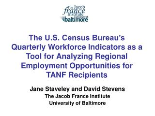 The U.S. Census Bureau s Quarterly Workforce Indicators as a Tool for Analyzing Regional Employment Opportunities for TA