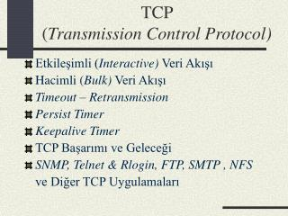 TCP  ( Transmission Control Protocol)