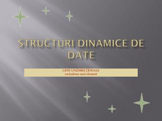 STRUCTURI DINAMICE DE DATE