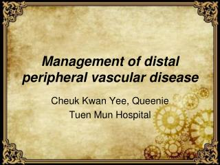Management of distal peripheral vascular disease