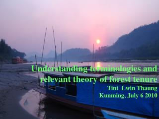 Understanding terminologies and relevant theory of forest tenure  Tint  Lwin Thaung