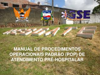 MANUAL DE PROCEDIMENTOS OPERACIONAIS PADRÃO (POP) DE ATENDIMENTO PRÉ-HOSPITALAR